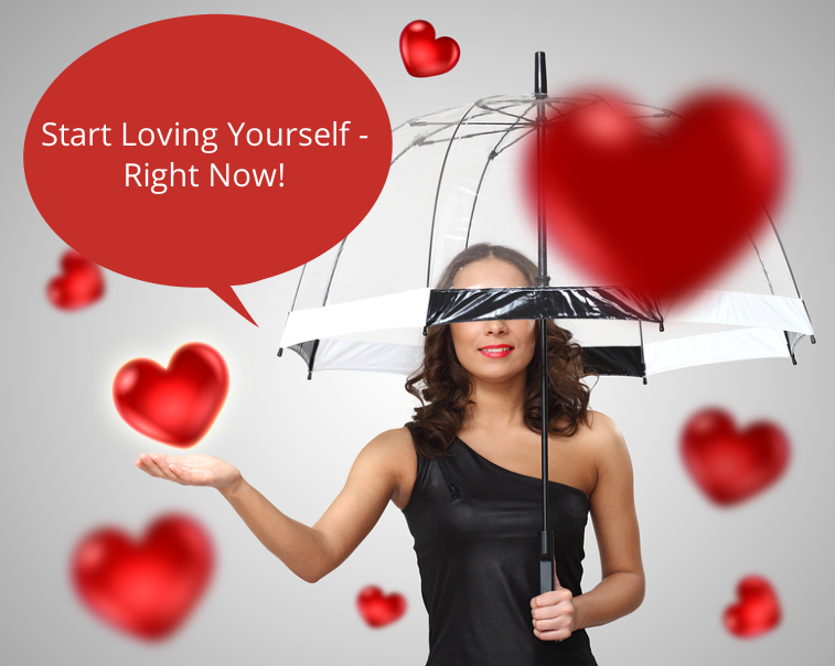 Start Loving Yourself – Right Now!